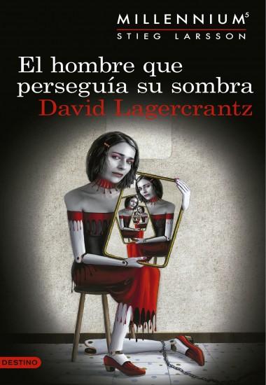 LAGERCRANTZ._EL_HOMBRE_QUE_PERSEGUIA[1]