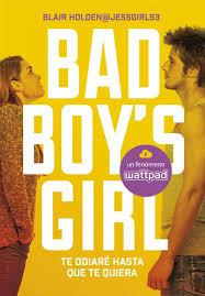 BAD BOYS GIRL - Te odiaré hasta que te quiera