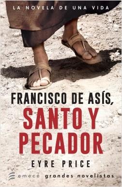 Francisco de Asís. Santo y pecador