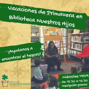 Actividad vacaciones primavera @ Biblioteca Nuestros Hijos